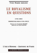 Y-M. Adeline. Le Royalisme en question. Edt Âge d'homme, 2002