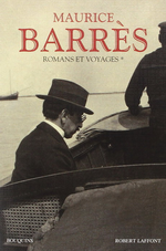 M. Barrès. Romans et voyages. Volume 1. Edt Laffont (Bouquins), 2014