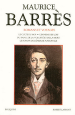 M. Barrès. Romans et voyages. Volume 1. Edt Laffont (Bouquins), 1994