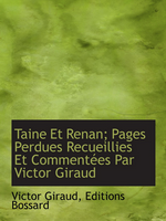 M. Barrès. Taine et Renan : pages perdues. Edt Bibliolife, 2010