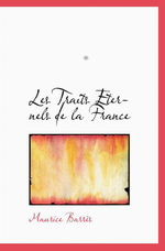 M. Barrès. Les traits éternels de la France. Edt Bibliolofe, 2009