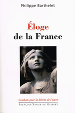 Ph. Barthelet. Eloge de la France. Edt F-X. de Guibert, 2003