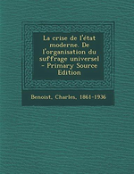 Ch. Benoist. La crise de l'Etat moderne. Vol. 1. Edt Nabu press, 2014