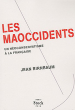 J. Birnbaum. Les maoccidents. Edt Stock, 2009
