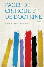 P.Bourget. Pages de critique et de doctrine. Edt Hardpress, 2013