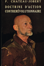 P. Chateau-Jobert. Doctrine d'action contrerévolutionnaire. Edt de Chiré, 1986