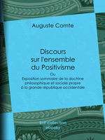 A. Comte. Discours sur l'ensemble du positivisme. BNF collection ebooks, 2016