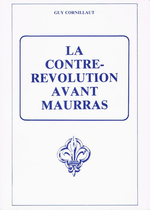 G.Cornillaut. La contre-révolution avant Maurras. Edt la Restauration nationale, 1987
