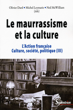 O.Dard, M.Leymarie & N.McWilliam. Le maurrassisme et la culture. Edt P.U. Septentrion, 2010
