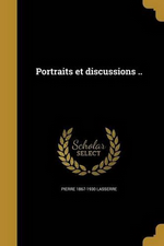 P. Lasserre. Portraits et discussions. Edt Wentworth, 2016