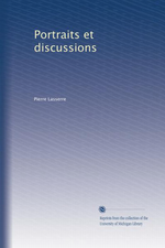 P. Lasserre. Portraits et discussions. Edt Univ. Michigan, s.d.