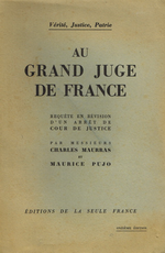 Charles Maurras. Au Grand Juge de France. Edt La Seule France, 1949