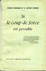 Charles Maurras. Si le coup de force est possible. Edt N.L.N., 1910
